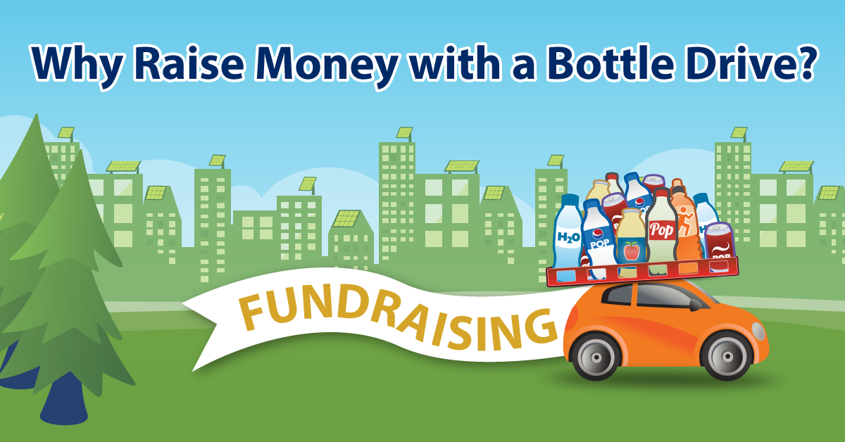 Why you should raise money with a bottle drive.