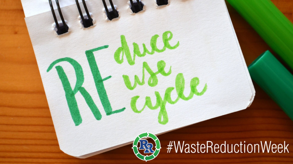 #wasteredcutionweek Waste Reduction Week 2017 Saturday-reduce-reuse