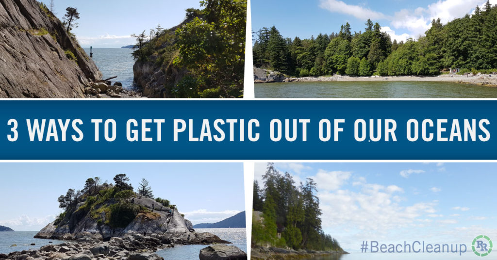 3 ways to get plastic out of our oceans - #beachcleanup - blog post by regional recycling - image 2